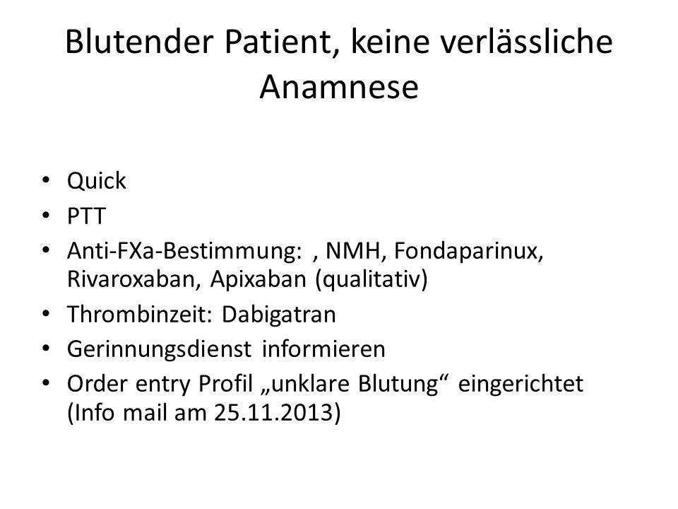 Blutender Patient, keine verlässliche Anamnese