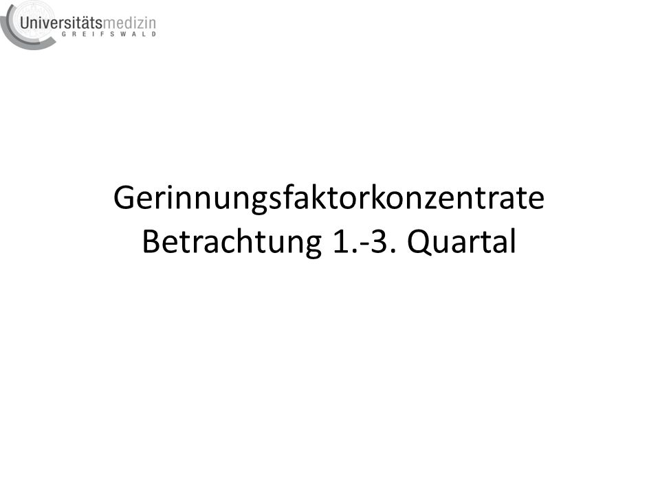 Gerinnungsfaktorkonzentrate Betrachtung 1.-3. Quartal