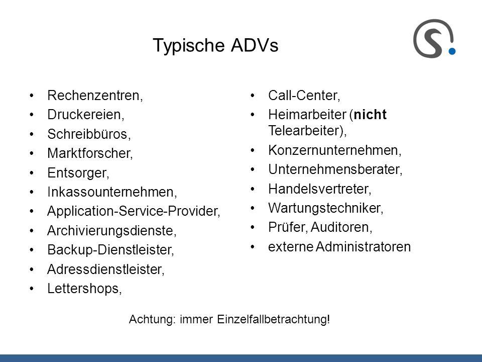 Typische ADVs Rechenzentren, Druckereien, Schreibbüros, Marktforscher,