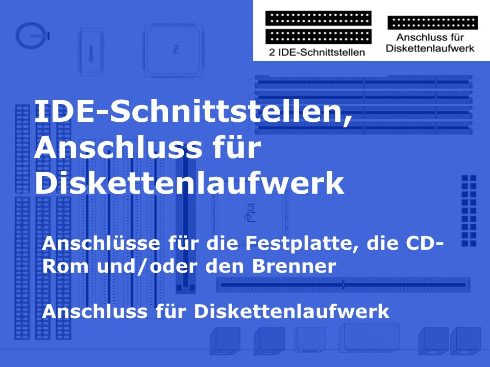 IDE-Schnittstellen, Anschluss für Diskettenlaufwerk