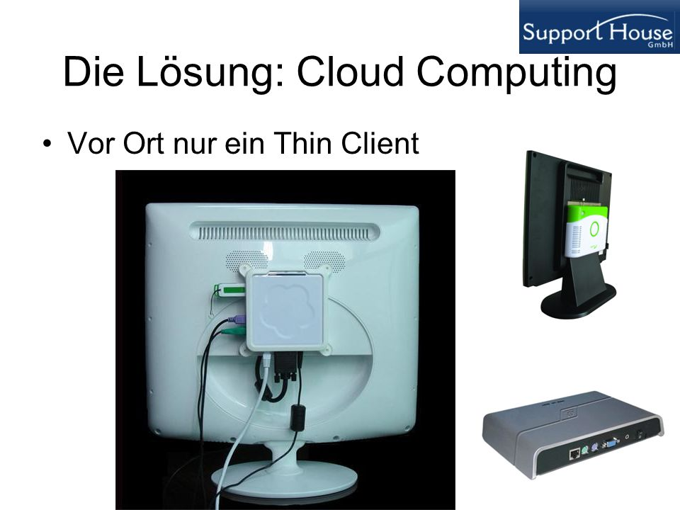 Die Lösung: Cloud Computing