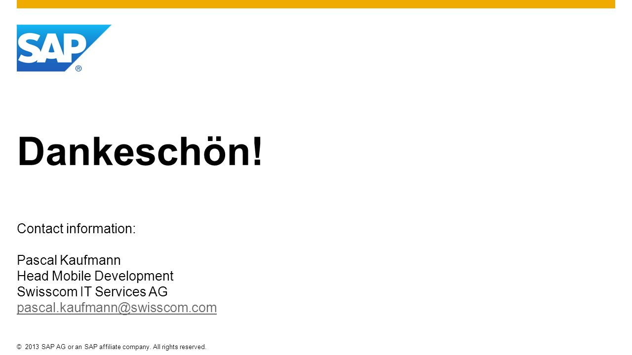 Dankeschön! Contact information: Pascal Kaufmann. Head Mobile Development. Swisscom IT Services AG.