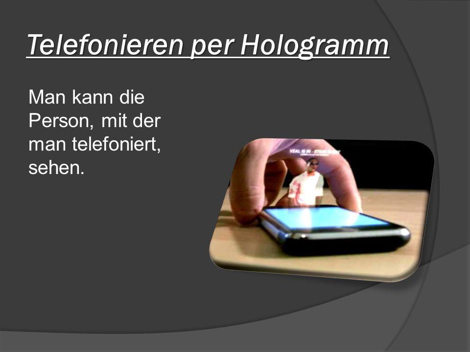 Telefonieren per Hologramm