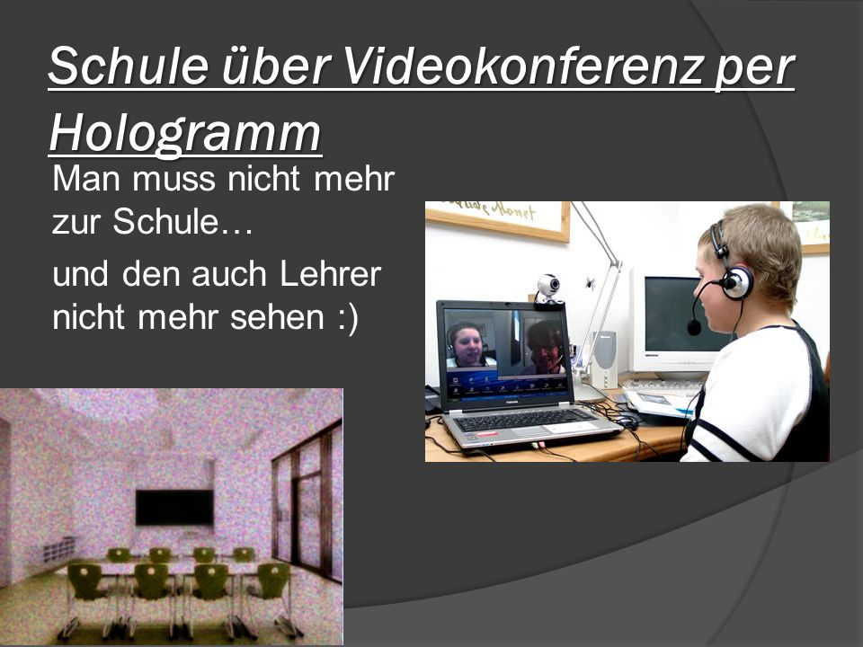 Schule über Videokonferenz per Hologramm