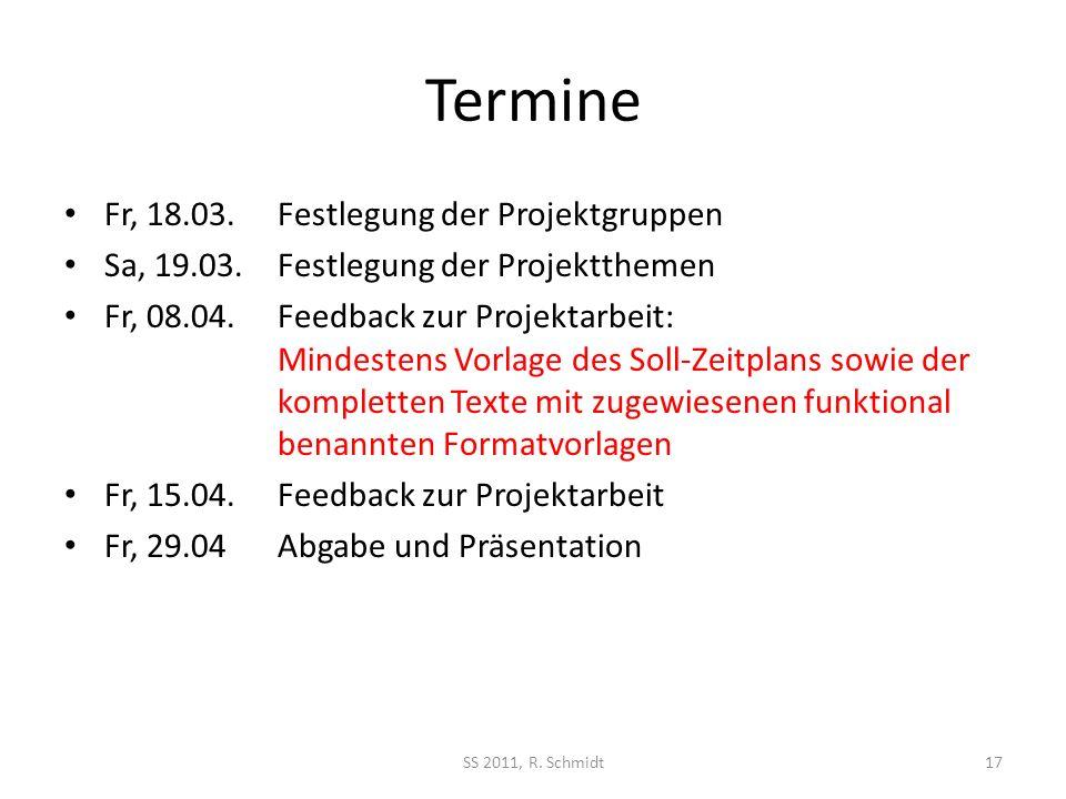 Termine Fr, 18.03. Festlegung der Projektgruppen