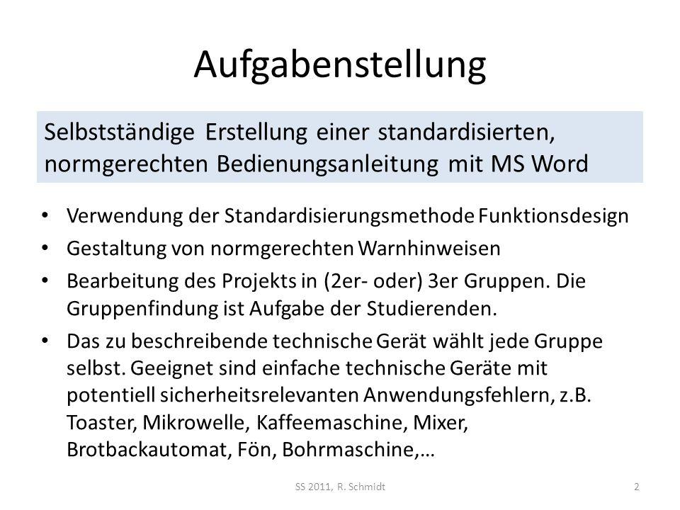 Aufgabenstellung Selbstständige Erstellung einer standardisierten, normgerechten Bedienungsanleitung mit MS Word.