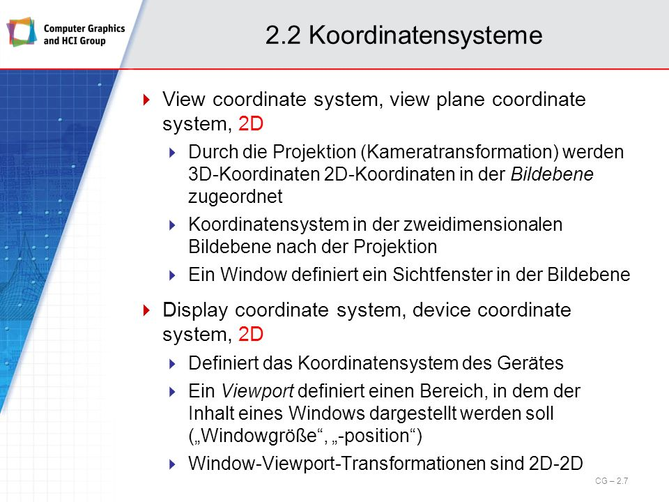 2.2 Koordinatensysteme View coordinate system, view plane coordinate system, 2D.