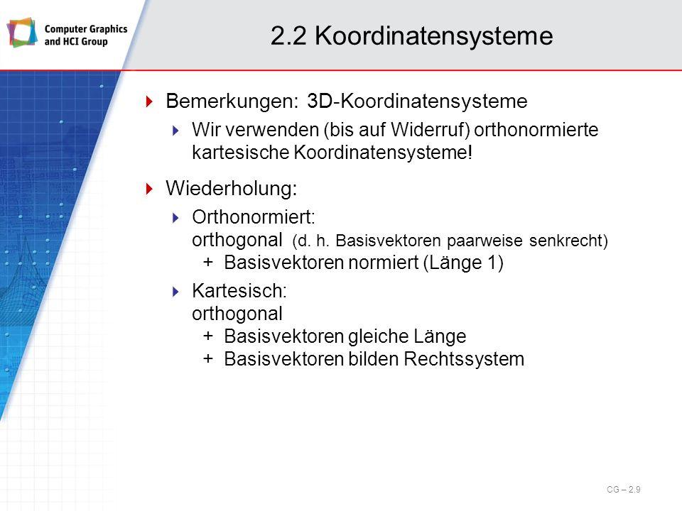2.2 Koordinatensysteme Bemerkungen: 3D-Koordinatensysteme
