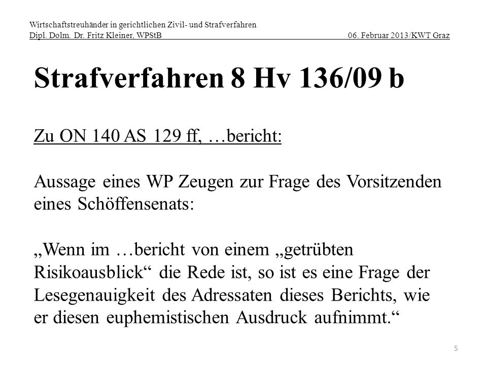 Strafverfahren 8 Hv 136/09 b Zu ON 140 AS 129 ff, …bericht: