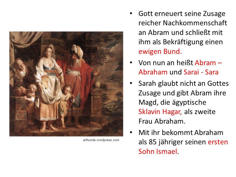 Von nun an heißt Abram – Abraham und Sarai - Sara