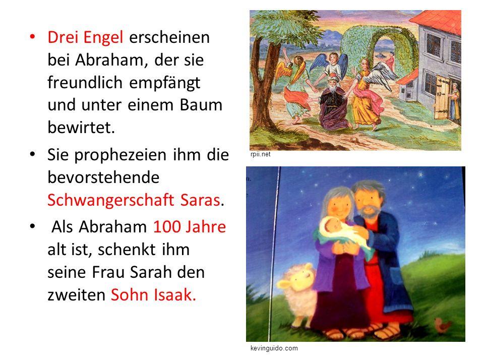 Sie prophezeien ihm die bevorstehende Schwangerschaft Saras.