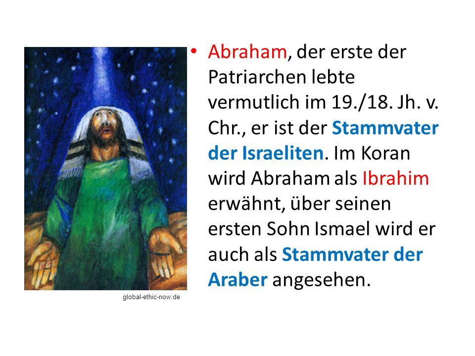 Abraham, der erste der Patriarchen lebte vermutlich im 19. /18. Jh. v