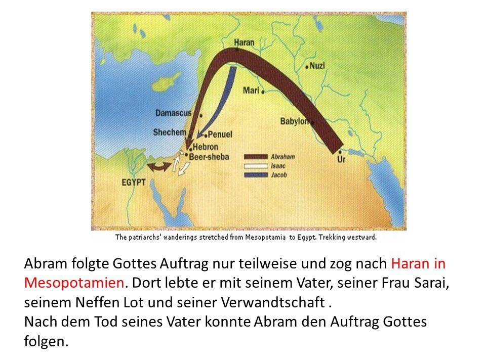 Abram folgte Gottes Auftrag nur teilweise und zog nach Haran in Mesopotamien.