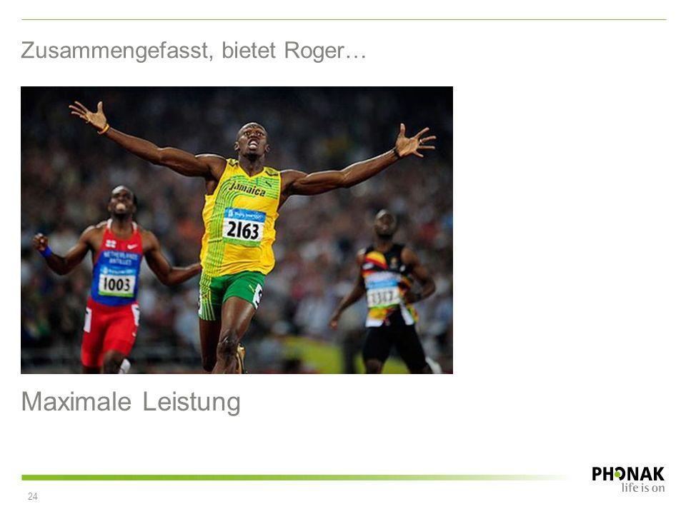 Zusammengefasst, bietet Roger…