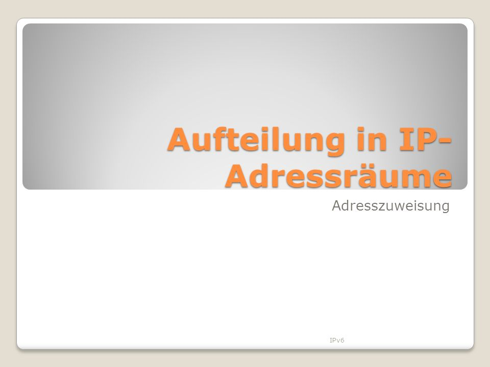 Aufteilung in IP-Adressräume