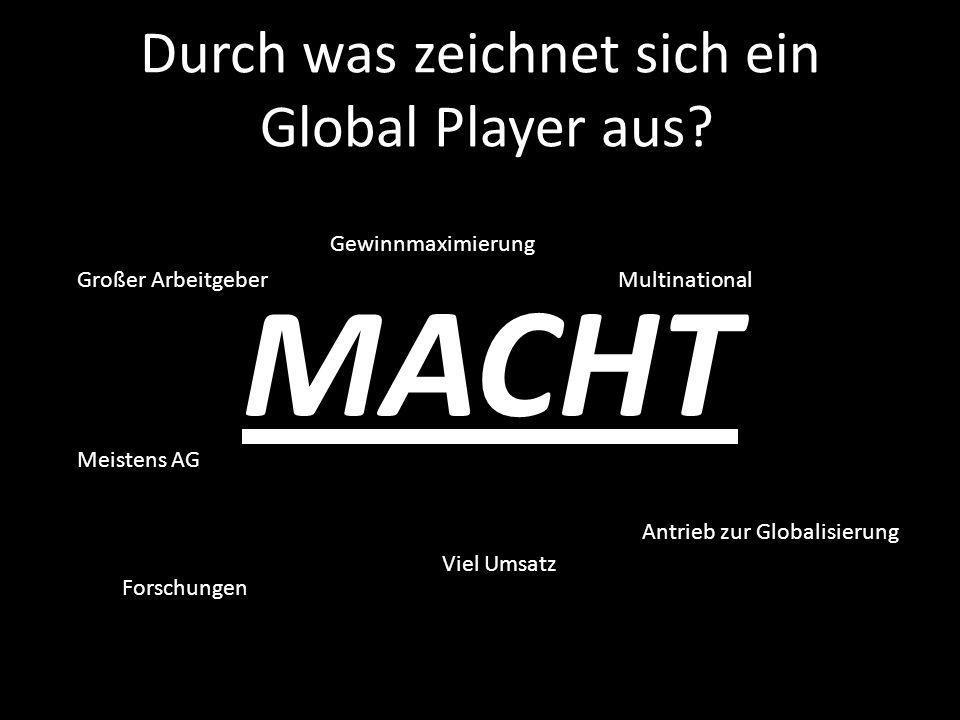 Durch was zeichnet sich ein Global Player aus