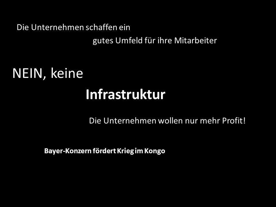 Infrastruktur NEIN, keine Die Unternehmen schaffen ein