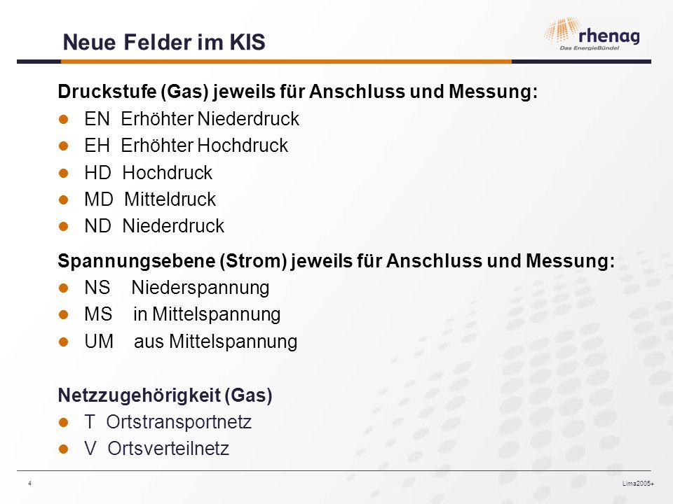 Neue Felder im KIS Druckstufe (Gas) jeweils für Anschluss und Messung: