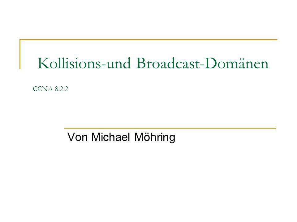 Kollisions-und Broadcast-Domänen CCNA 8.2.2