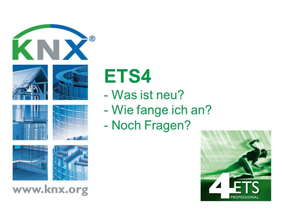 ETS4 - Was ist neu - Wie fange ich an - Noch Fragen