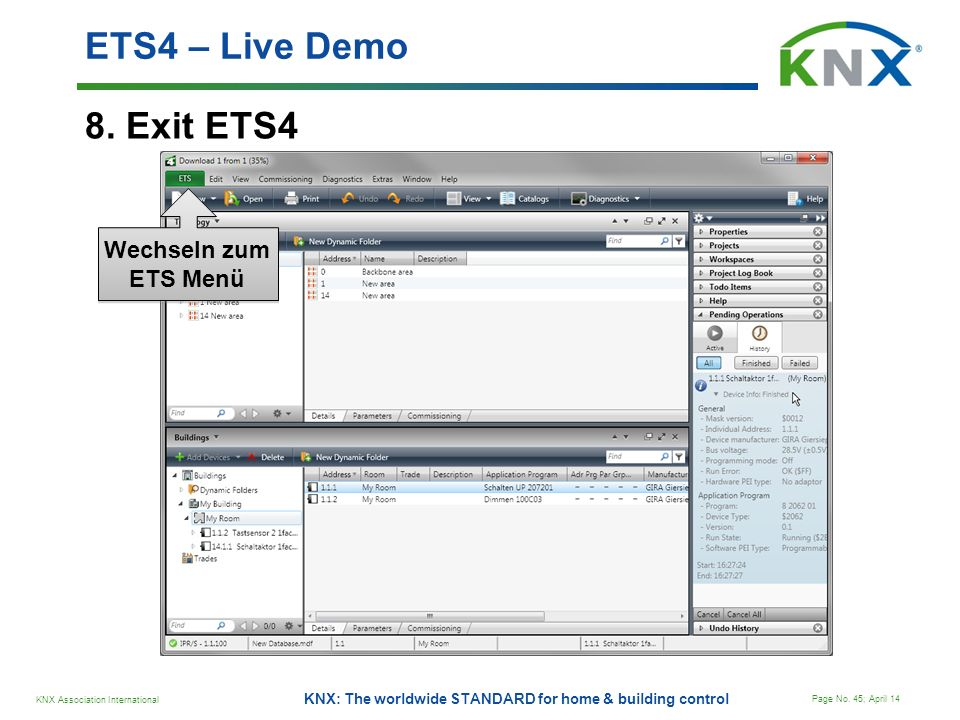 ETS4 – Live Demo 8. Exit ETS4 Wechseln zum ETS Menü
