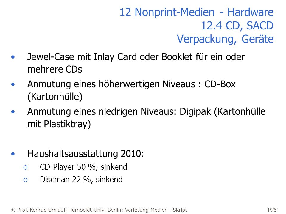 12 Nonprint-Medien - Hardware 12.4 CD, SACD Verpackung, Geräte