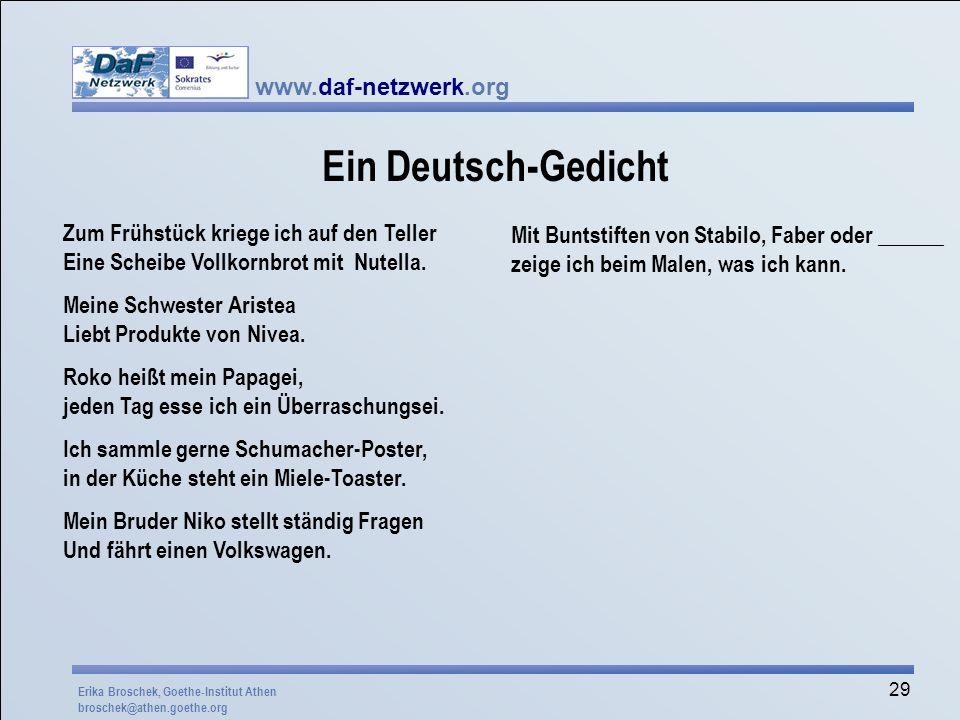 Ein Deutsch-GedichtZum Frühstück kriege ich auf den Teller Eine Scheibe Vollkornbrot mit Nutella. Meine Schwester Aristea Liebt Produkte von Nivea.