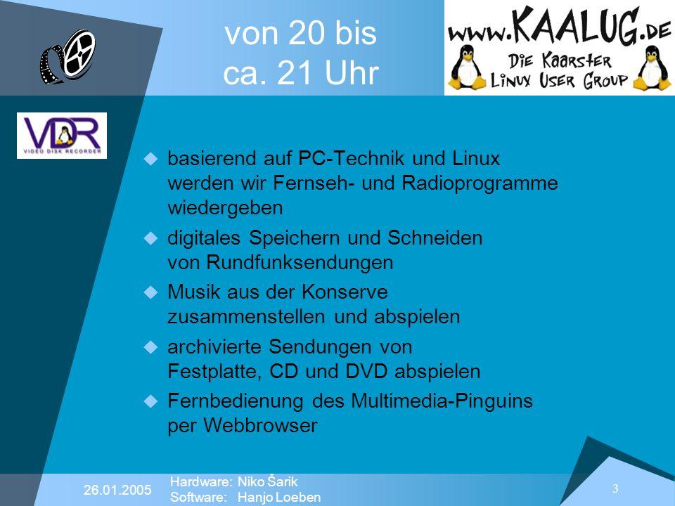 von 20 bis ca. 21 Uhr basierend auf PC-Technik und Linux werden wir Fernseh- und Radioprogramme wiedergeben.