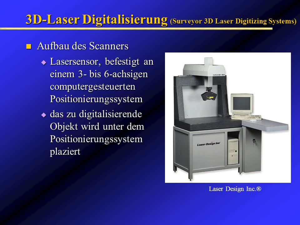 3D-Laser Digitalisierung (Surveyor 3D Laser Digitizing Systems)