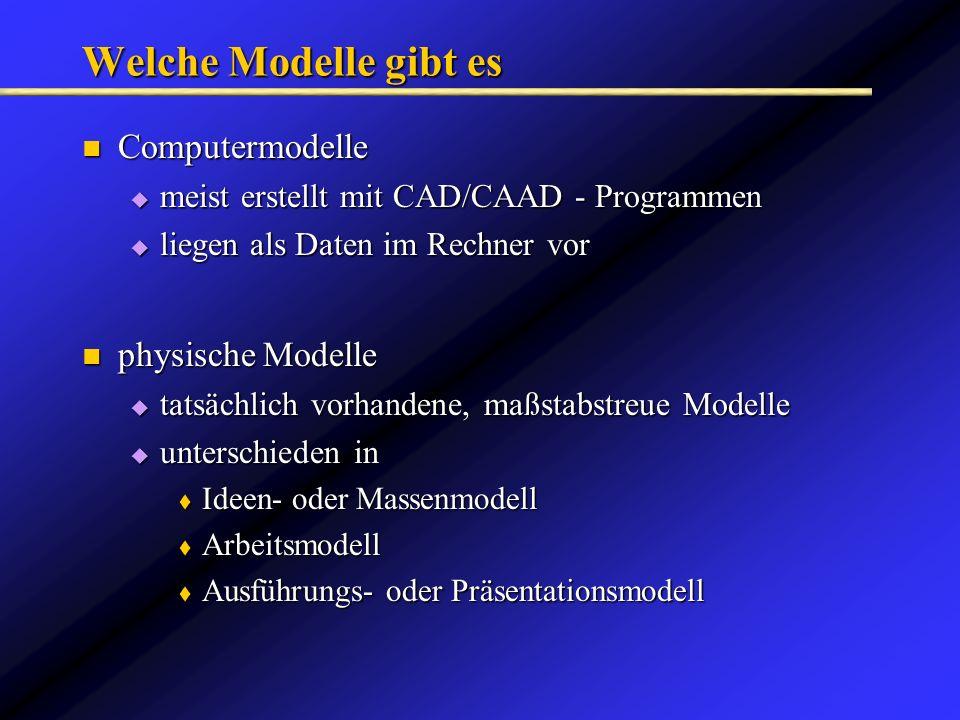 Welche Modelle gibt es Computermodelle physische Modelle
