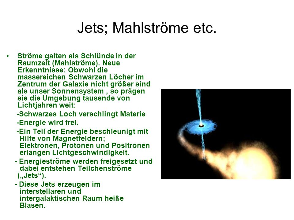Jets; Mahlströme etc.