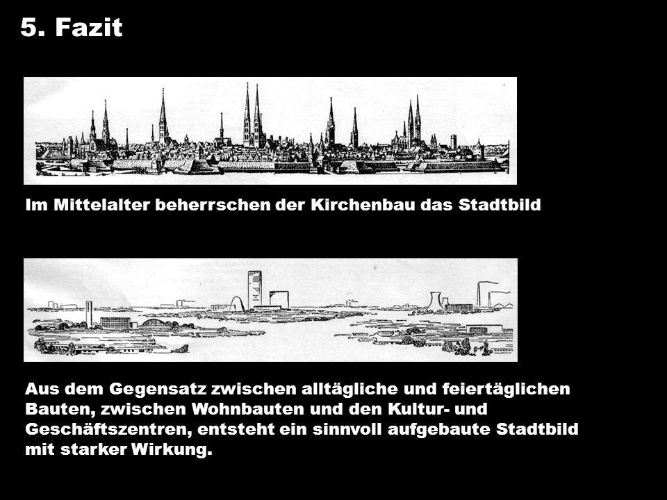 5. Fazit Im Mittelalter beherrschen der Kirchenbau das Stadtbild