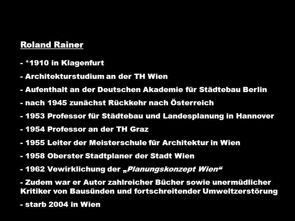 Roland Rainer *1910 in Klagenfurt Architekturstudium an der TH Wien