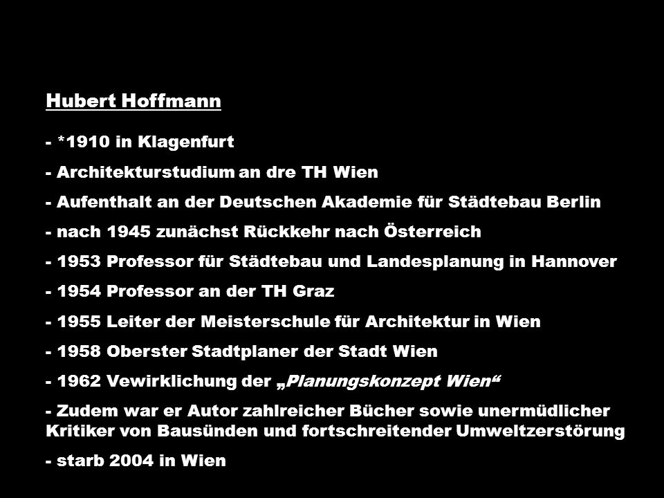 Hubert Hoffmann *1910 in Klagenfurt Architekturstudium an dre TH Wien