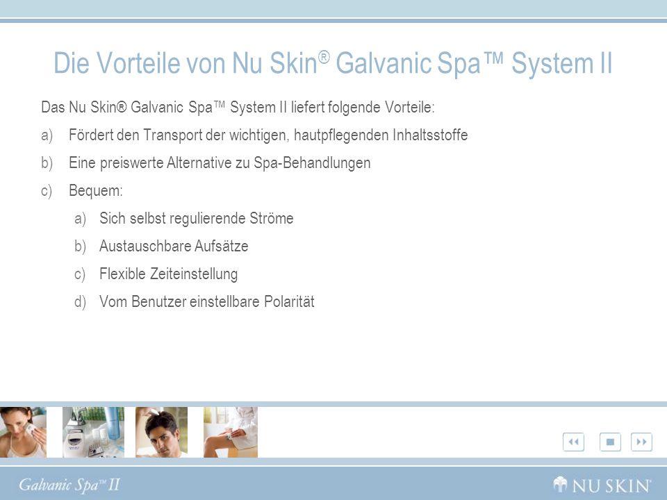 Die Vorteile von Nu Skin® Galvanic Spa™ System II