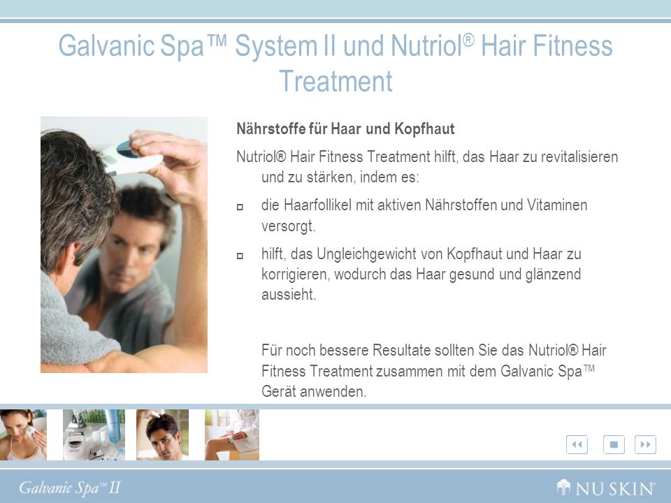 Galvanic Spa™ System II und Nutriol® Hair Fitness Treatment
