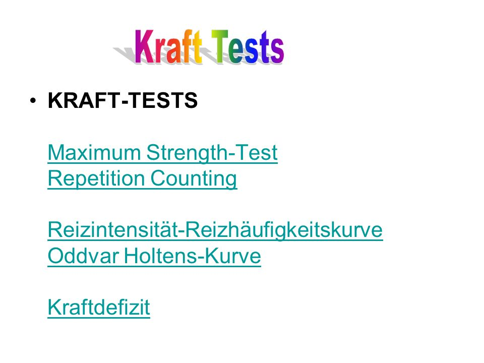 Kraft TestsKRAFT-TESTS Maximum Strength-Test Repetition Counting Reizintensität-Reizhäufigkeitskurve Oddvar Holtens-Kurve Kraftdefizit.