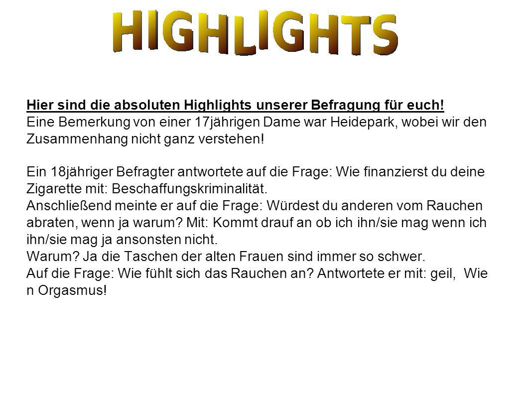 Hier sind die absoluten Highlights unserer Befragung für euch!