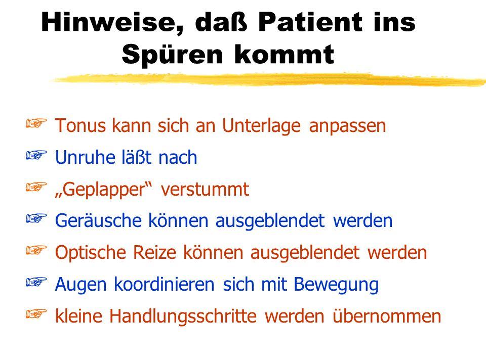 Hinweise, daß Patient ins Spüren kommt