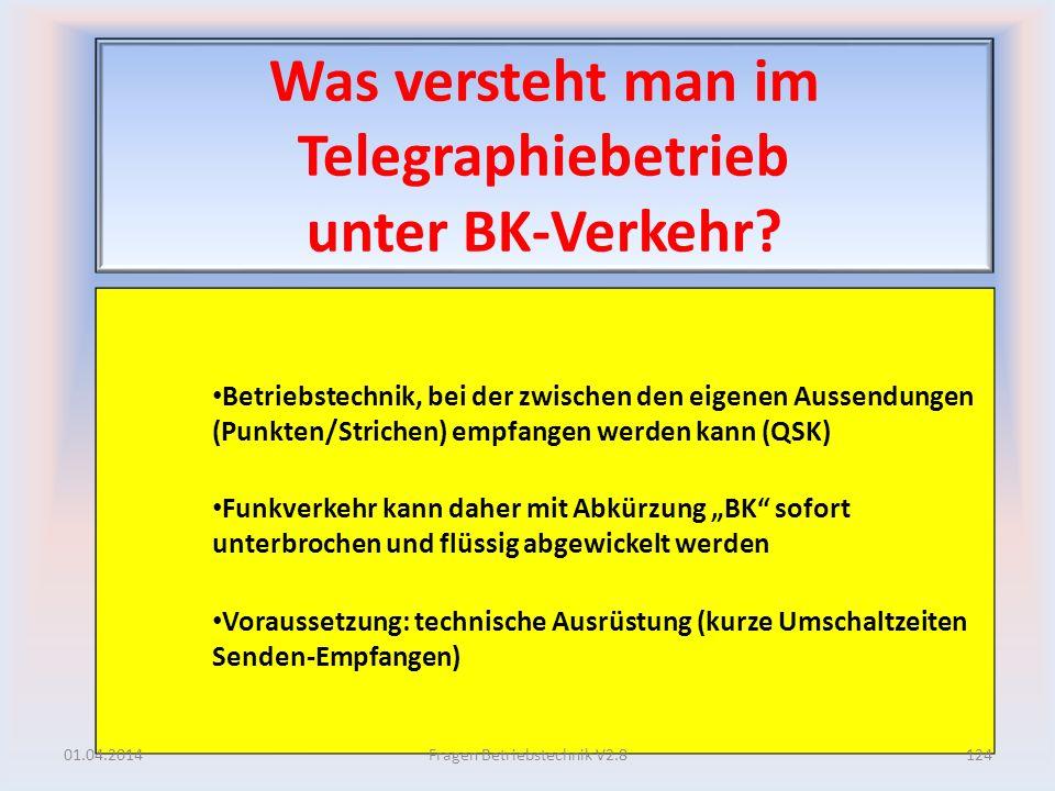 Was versteht man im Telegraphiebetrieb unter BK-Verkehr