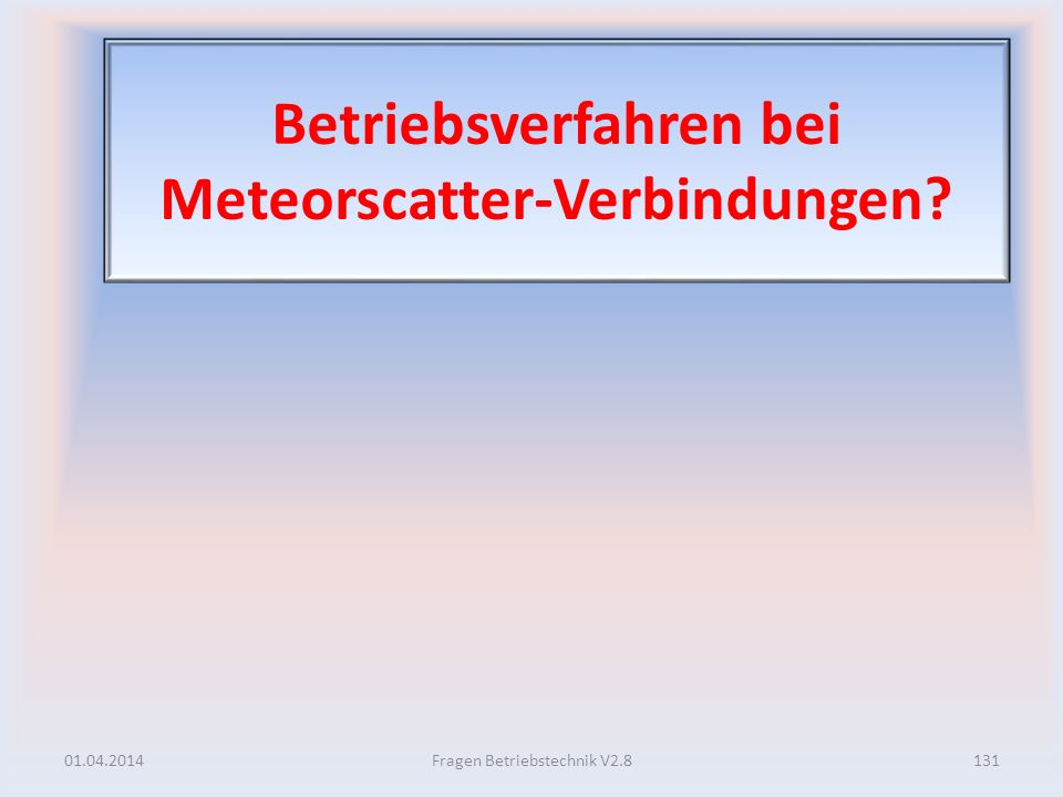 Betriebsverfahren bei Meteorscatter-Verbindungen