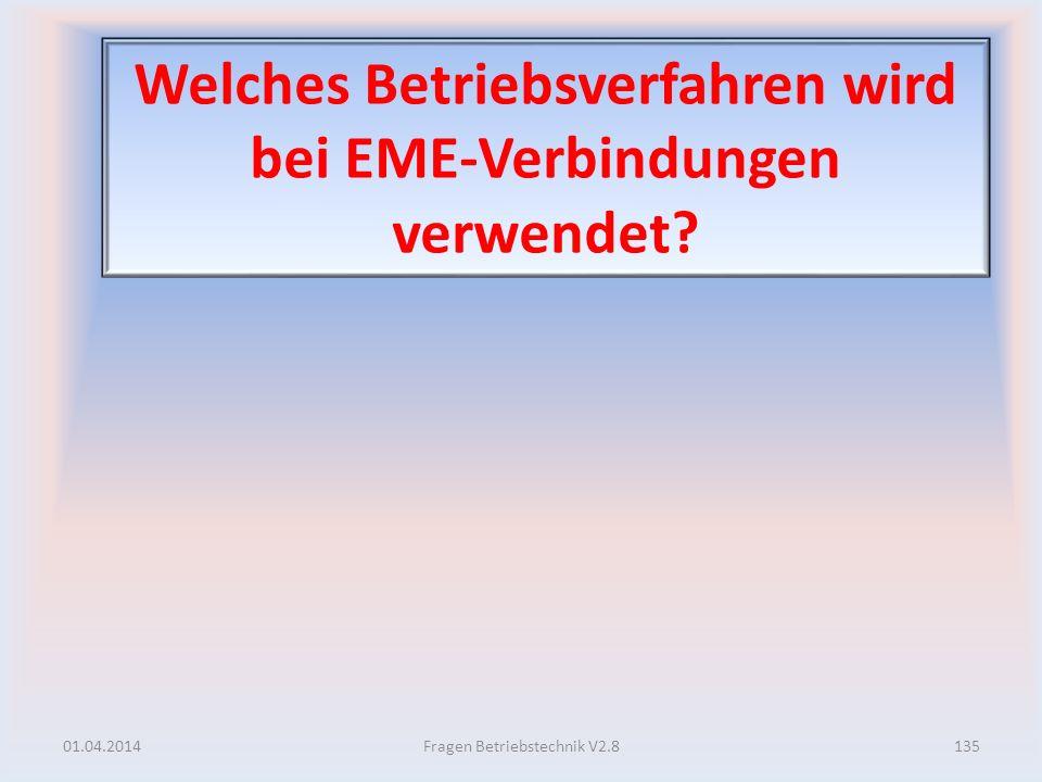 Welches Betriebsverfahren wird bei EME-Verbindungen verwendet