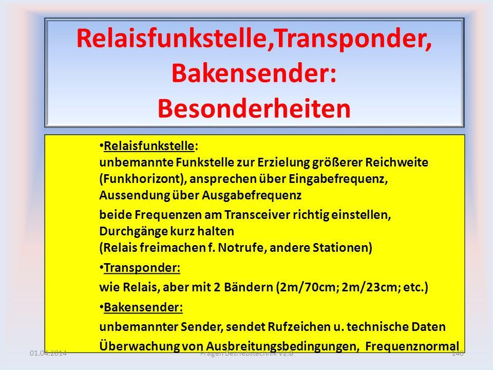 Relaisfunkstelle,Transponder, Bakensender: Besonderheiten