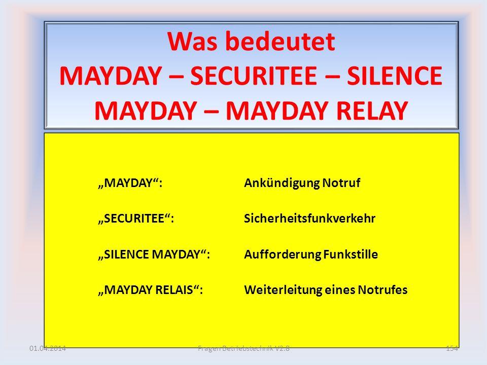 Was bedeutet MAYDAY – SECURITEE – SILENCE MAYDAY – MAYDAY RELAY