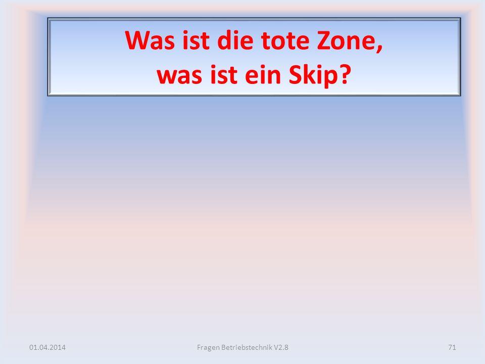 Was ist die tote Zone, was ist ein Skip