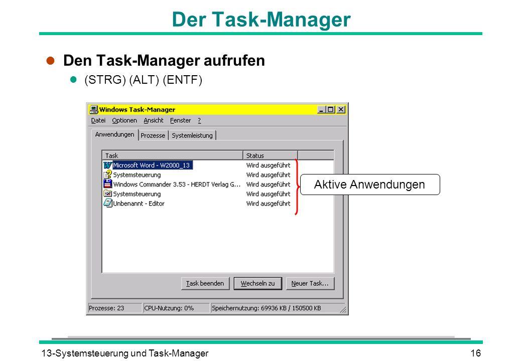 Der Task-Manager Den Task-Manager aufrufen (STRG) (ALT) (ENTF)