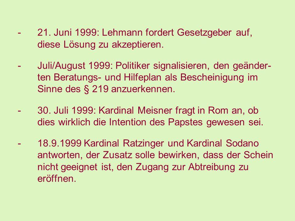 21. Juni 1999: Lehmann fordert Gesetzgeber auf, diese Lösung zu akzeptieren.