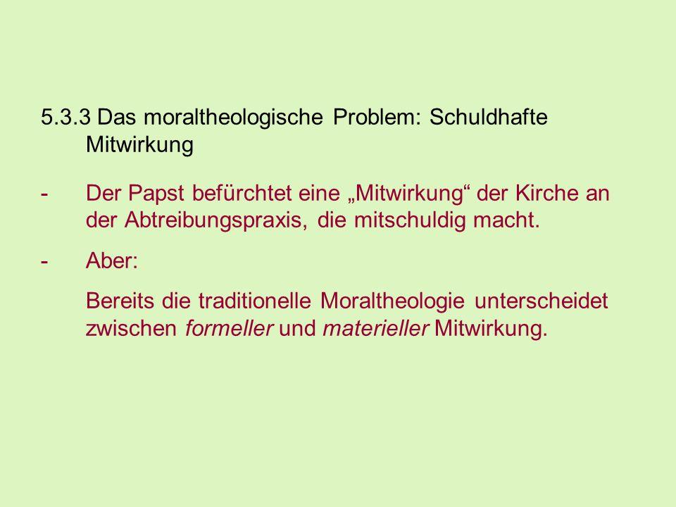 5.3.3 Das moraltheologische Problem: Schuldhafte Mitwirkung