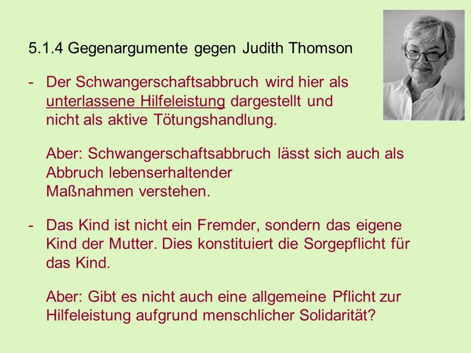 5.1.4 Gegenargumente gegen Judith Thomson