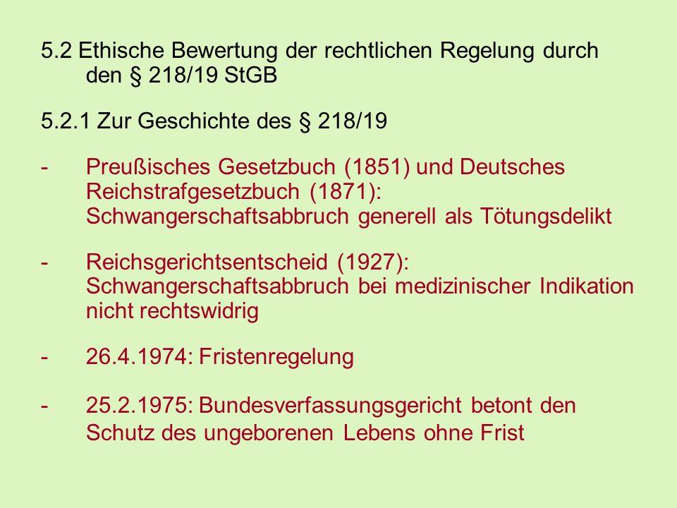 5.2 Ethische Bewertung der rechtlichen Regelung durch den § 218/19 StGB